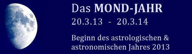 2013 das Mondjahr – die ARBEIT mit der SEELE