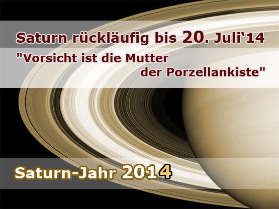 """Saturn-Jahr'14 & rückläufiger Saturn bis 20. Juli'14 – """"Vorsicht ist die Mutter der Porzellankiste"""""""