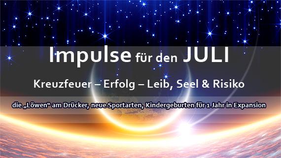 Impulse/Aussichten für den JULI: Kreuzfeuer – Erfolg – Leib, Seel & Risiko