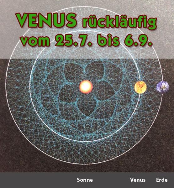 VENUS Planet der Liebe und des Geldes rückläufig vom 25.7.-6.9.