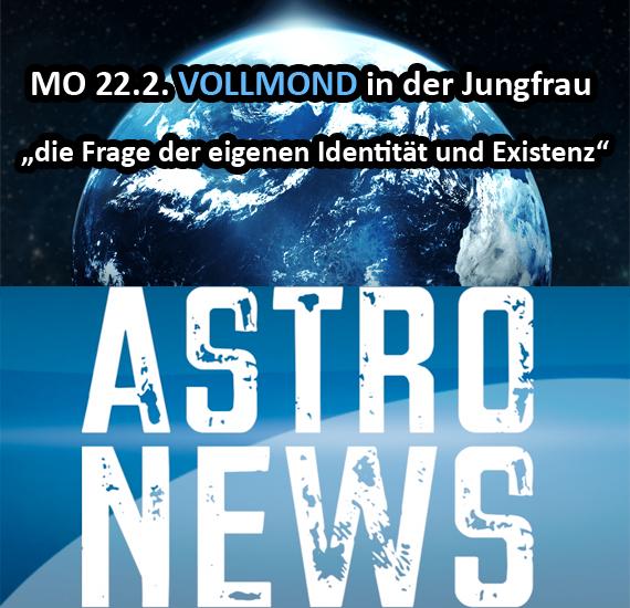 MO 22.2. VOLLMOND in der Jungfrau – die Frage der eigenen Identität und Existenz