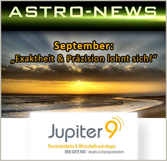 """ASTRO-NEWS SEPTEMBER """"Exaktheit, Gründlichkeit und Präzision lohnen sich!"""""""