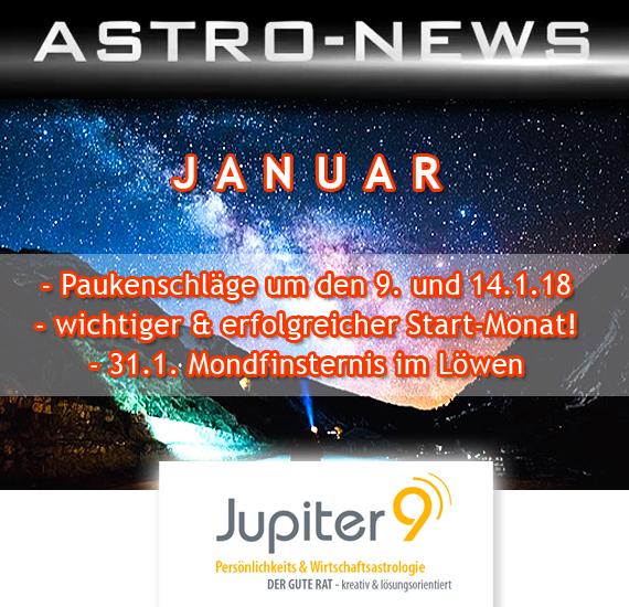 ASTRO-NEWS JANUAR 2018 – Paukenschläge um den 9. und 14.1, kraftvoller & erfolgreicher Start-Monat, Mondfinsternis im Löwen 31.1.!