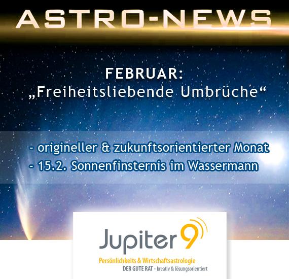 """ASTRO-NEWS FEBRUAR """"Origineller und zukunftsorientierter Monat mit einer Sonnenfinsternis im Wassermann (15.2.)"""""""