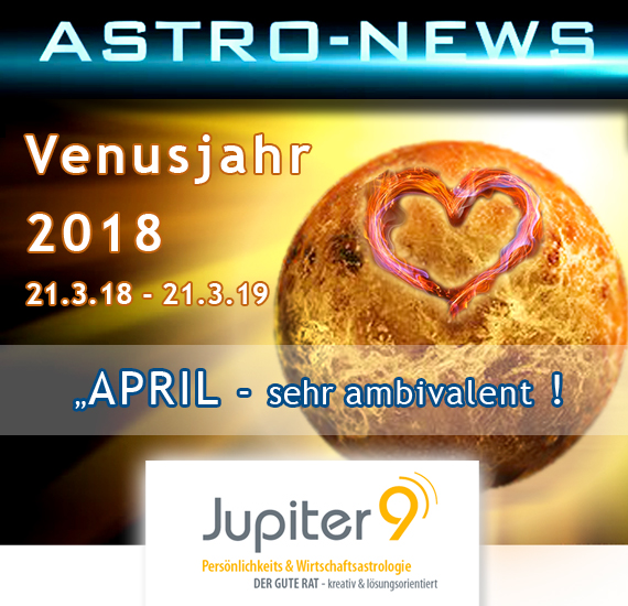 "ASTRO-NEWS APRIL – ""Venus-Jahr / ambivalenter April"""