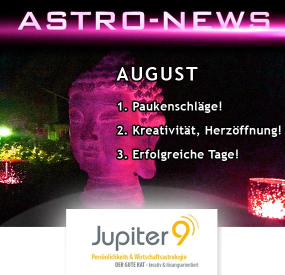 """ASTRO-NEWS AUGUST """"1. Paukenschläge! 2. Kreativität und Herzöffnung sind gefragt! 3. Erfolg :-)!"""""""