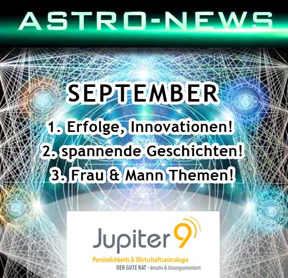 """ASTRO-NEWS SEPTEMBER """"Erfolge, spannende Geschichten, Mann und Frau Themen!"""""""