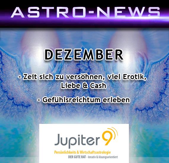 """ASTRO-NEWS DEZEMBER """"Zeit, sich zu versöhnen, viel Erotik, Liebe und Cash"""""""
