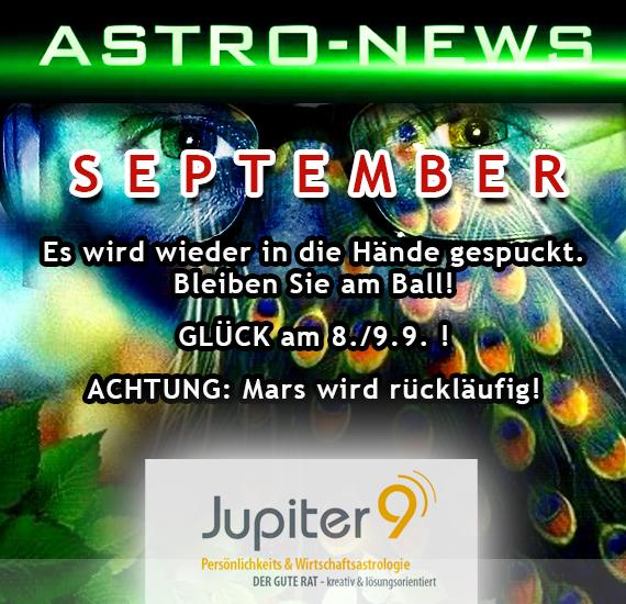ASTRO-NEWS SEPTEMBER – Es wird wieder in die Hände gespuckt. Bleiben Sie am Ball. GLÜCK am 8./9.9.! Achtung: Mars wird rückläufig! Konjunkturprogramme?