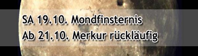 Mondfinsternis SA 19.10. & Merkur (r) ab MO 21.10.