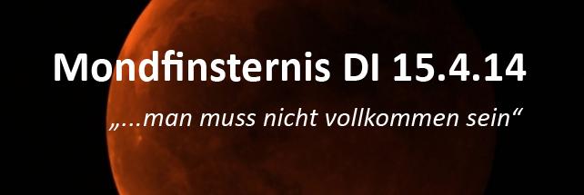 Totale Mondfinsternis in der Waage – DI 15. April 2014