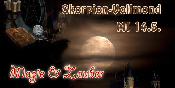 Vollmond im Skorpion MI 14.5. (21.17h) – die Nacht der Nächte, Mächte & Extreme!