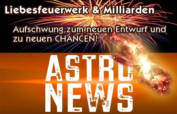 Aussichten JUNI Teil 3 (3/3) – Liebesfeuerwerk & Milliarden. Aufschwung zum neuen Entwurf und zu neuen CHANCEN!
