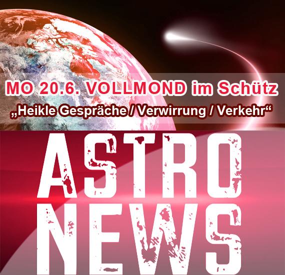 MO 20.6. VOLLMOND im Schütze – heikle berufliche Gespräche/Verwirrung/Verkehr