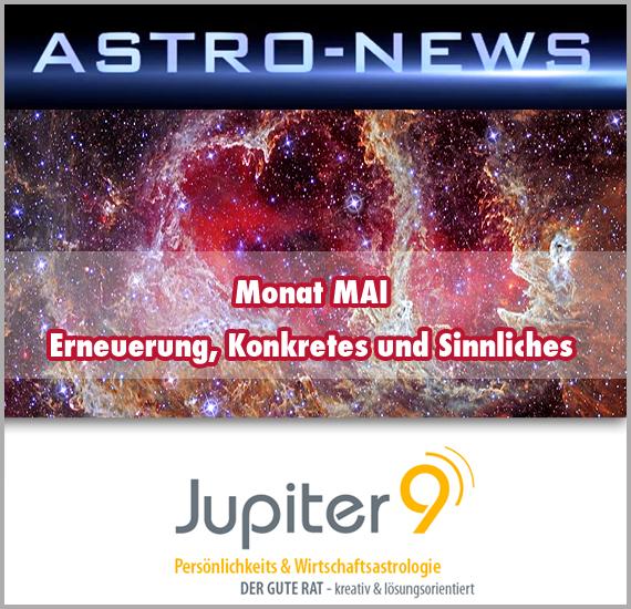 "ASTRO-NEWS MAI ""Feintuning unserer Lebensausrichtung, erhöhte Erfolgswahrscheinlichkeit"""