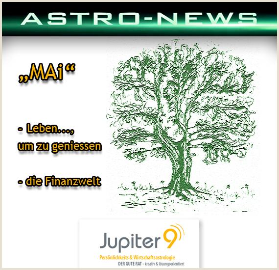 """ASTRO-NEWS MAI – """"Leben, um zu geniessen/die Finanzwelt"""""""