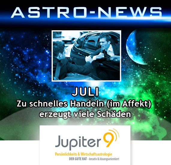 """ASTRO-NEWS JULI """"Angespannt: Zu schnelles Handeln (im Affekt) erzeugt zu viele Schäden"""""""